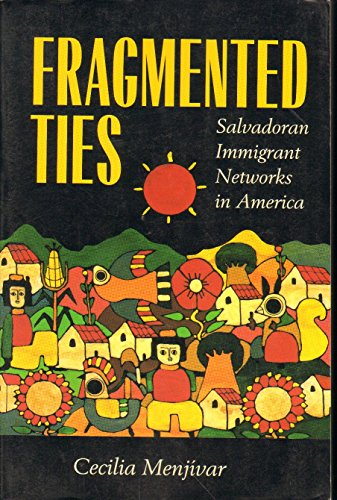 9780520222106: Fragmented Ties: Salvadoran Immigrant Networks in America