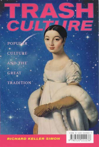 9780520222236: Trash Culture: Popular Culture and the Great Tradition