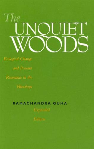 9780520222359: The Unquiet Woods: Ecological Change and Peasant Resistance in the Himalya, Expanded Edition