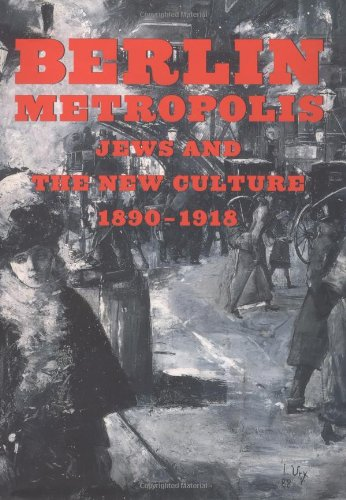 9780520222410: Berlin Metropolis: Jews and the New Culture, 1890-1918