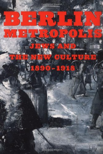 9780520222427: Berlin Metropolis: Jews and the New Culture, 1890-1918