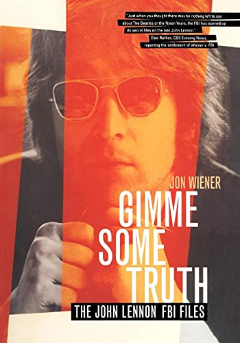 Gimme Some Truth: The John Lennon FBI Files: Weiner , Jon