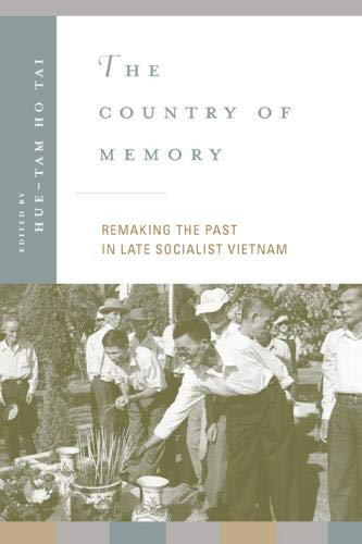 9780520222670: The Country of Memory: Remaking the Past in Late Socialist Vietnam (Asia: Local Studies / Global Themes)