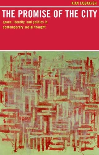 9780520222786: The Promise of the City: Space, Identity and Politics in Contemporary Social Thought