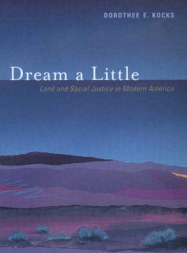 9780520222809: Dream a Little: Land and Social Justice in Modern America