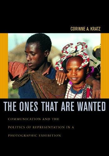 9780520222823: The Ones That Are Wanted: Communication and the Politics of Representation in a Photographic Exhibition