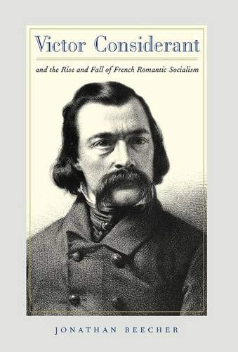9780520222977: Victor Considerant and the Rise and Fall of French Romantic Socialism