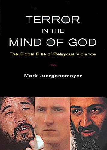 9780520223011: Terror in the Mind of God: The Global Rise of Religious Violence (Comparative Studies in Religion & Society)