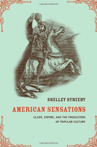 9780520223141: American Sensations: Class, Empire, and the Production of Popular Culture (American Crossroads)