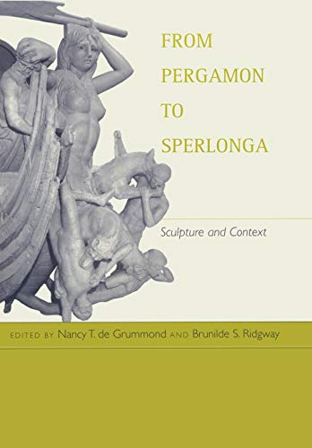 9780520223271: From Pergamon to Sperlonga: Sculpture and Context (Hellenistic Culture and Society)