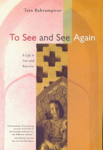 9780520223547: To See and See Again: A Life in Iran and America