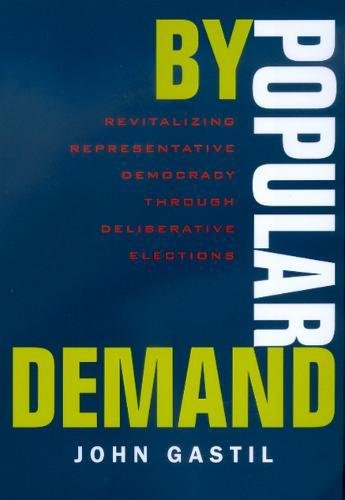 9780520223646: By Popular Demand: Revitalizing Representative Democracy Through Deliberative Elections