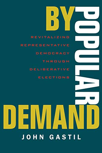 9780520223653: By Popular Demand: Revitalizing Representative Democracy Through Deliberative Elections
