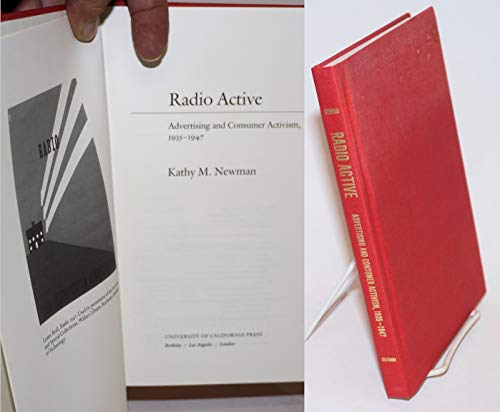 9780520223721: Radio Active: Advertising and Consumer Activism, 1935-1947