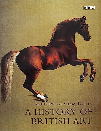 9780520223769: A History of British Art (Acclaim for the Book and Television Series)