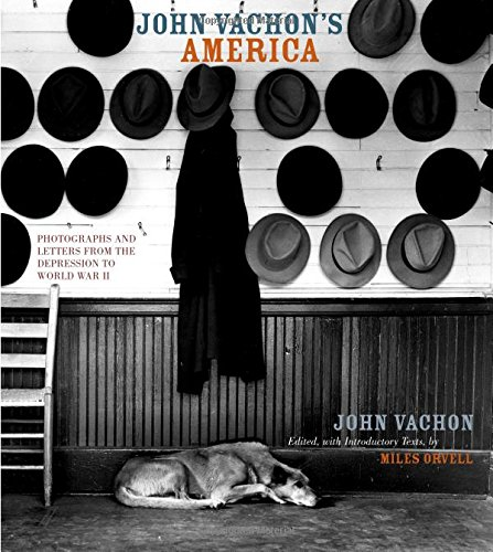 9780520223783: John Vachon's America: Photographs and Letters from the Depression to World War II