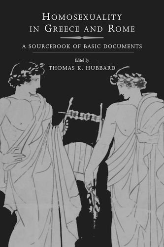 9780520223813: Homosexuality in Greece and Rome: A Sourcebook of Basic Documents