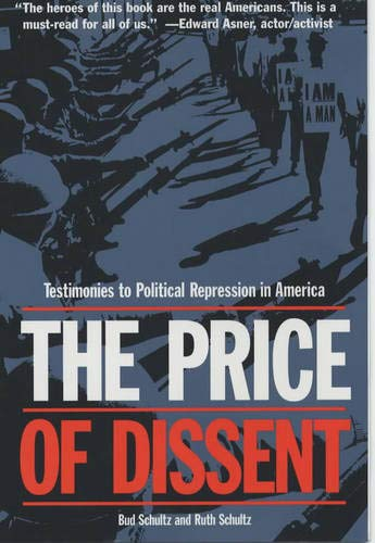 9780520224025: The Price of Dissent: Testimonies to Political Repression in America