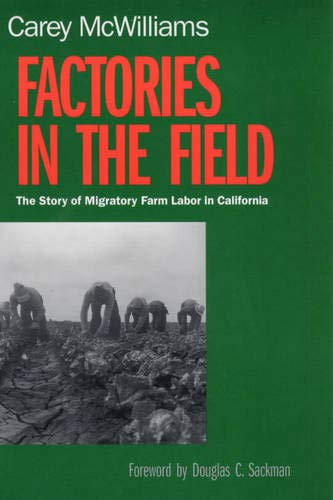 9780520224131: Factories in the Field: The Story of Migratory Farm Labor in California