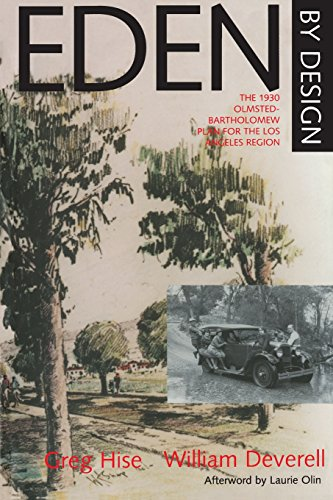9780520224155: Eden by Design: The 1930 Olmsted-Bartholomew Plan for the Los Angeles Region