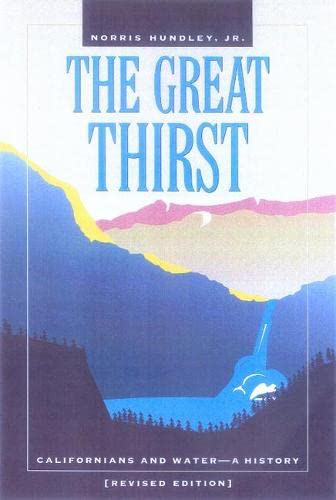 9780520224551: The Great Thirst: Californians and Water-A History, Revised Edition