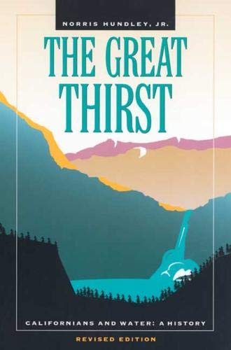 9780520224568: The Great Thirst: Californians and Water-A History, Revised Edition