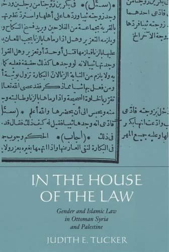 9780520224742: In the House of the Law: Gender and Islamic Law in Ottoman Syria and Palestine