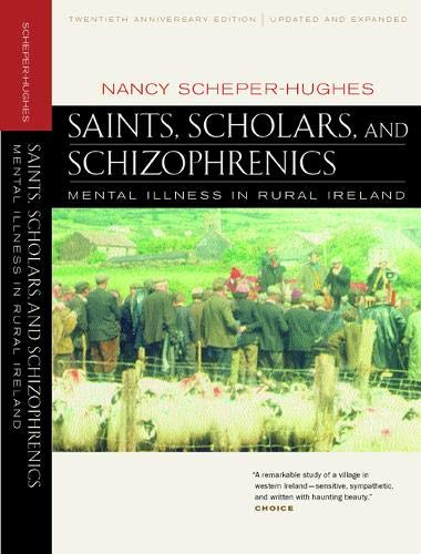 9780520224803: Saints, Scholars, and Schizophrenics: Mental Illness in Rural Ireland