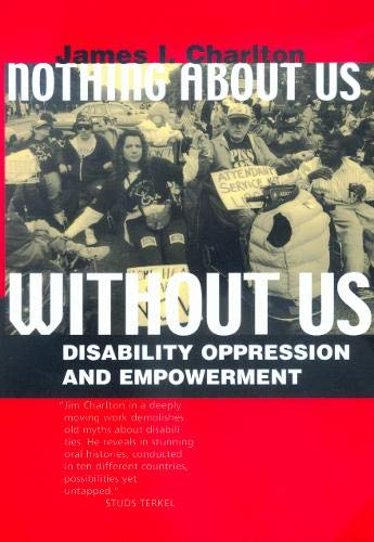9780520224810: Nothing about Us Without Us: Disability Oppression and Empowerment