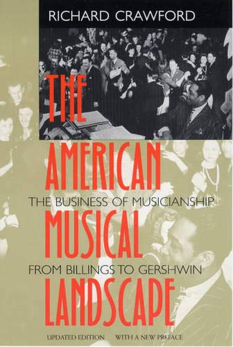 9780520224827: The American Musical Landscape: The Business of Musicianship from Billings to Gershwin, Updated With a New Preface (Ernest Bloch Lectures)