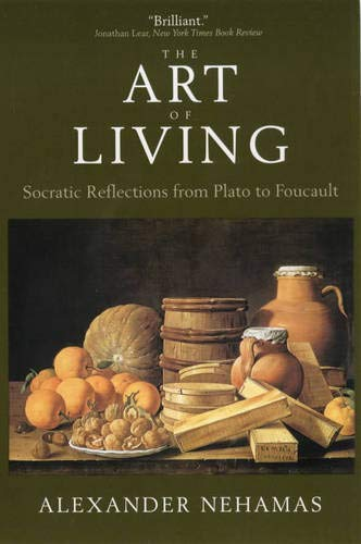9780520224902: The Art of Living: Socratic Reflections from Plato to Foucault (Sather Classical Lectures)