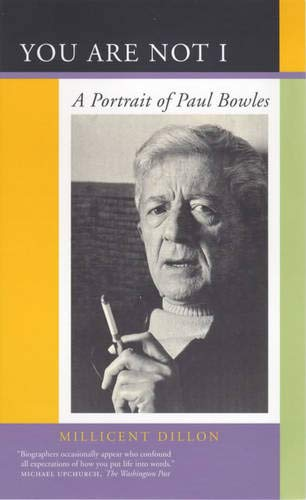 9780520224933: You Are Not I - A Portrait of Paul Bowles (Paper)