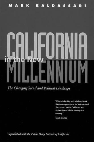 California in the New Millennium: The Changing Social and Political Landscape: Baldassare, Mark