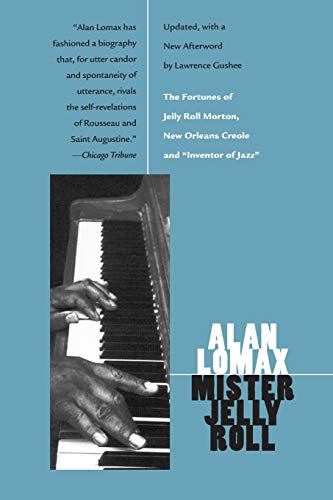 Mister Jelly Roll: The Fortunes of Jelly: Alan Lomax