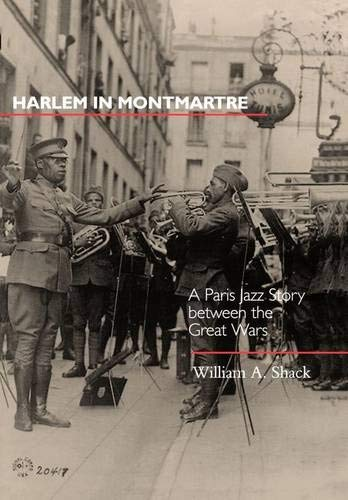 9780520225374: Harlem in Montmartre: A Paris Jazz Story Between the Great Wars