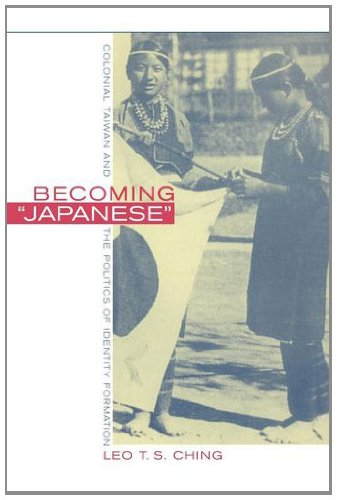 9780520225510: Becoming Japanese: Colonial Taiwan and the Politics of Identity Formation