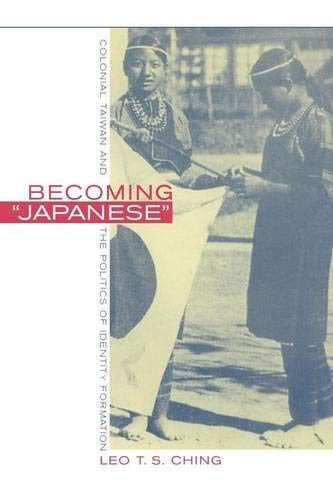 9780520225534: Becoming Japanese: Colonial Taiwan and the Politics of Identity Formation