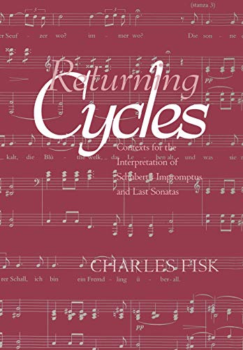 9780520225640: Returning Cycles: Contexts for the Interpretation of Schubert's Impromptus and Last Sonatas (California Studies in Nineteenth Century Music)