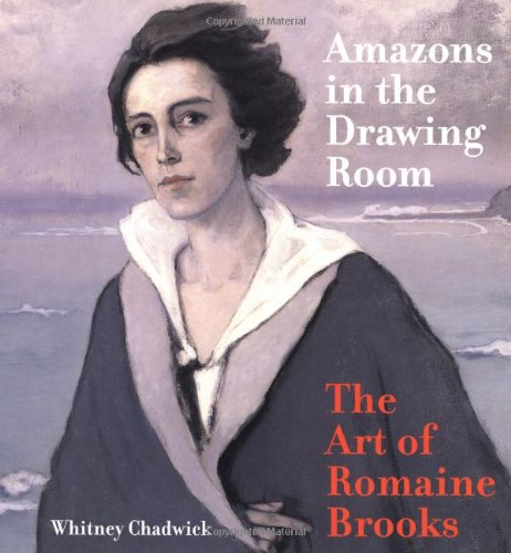 9780520225671: Amazons in the Drawing Room: The Art of Romaine Brooks