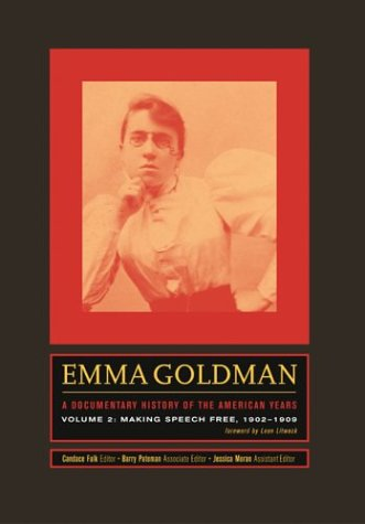 9780520225695: Emma Goldman: A Documentary History of the American Years, Volume Two: Making Speech Free, 1902-1909
