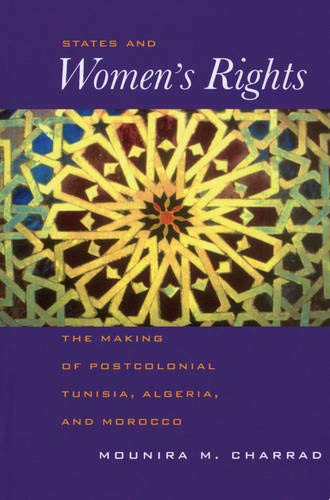 9780520225763: States and Women's Rights: The Making of Postcolonial Tunisia, Algeria, and Morocco
