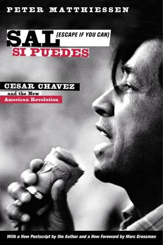 9780520225848: Sal Si Puedes (Escape If You Can): Cesar Chavez and the New American Revolution