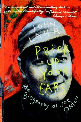 9780520226661: Prick Up Your Ears: The Biography of Joe Orton