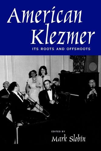 9780520227170: American Klezmer: Its Roots and Offshoots
