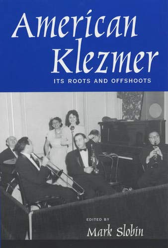 9780520227187: American Klezmer: Its Roots and Offshoots