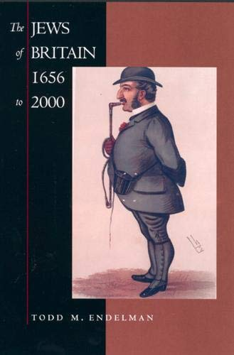 The Jews of Britian 1656 to 2000.: Endelman, Todd M.
