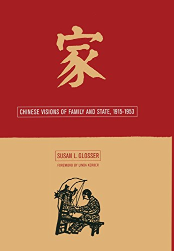 Chinese Visions of Family and State, 1915-1953: Glosser, Susan L.