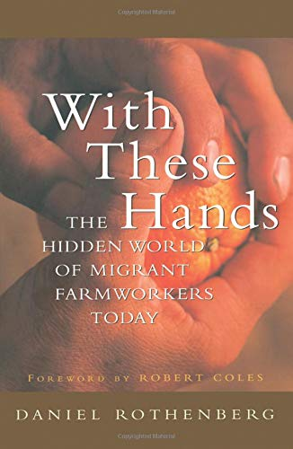 9780520227347: With These Hands: The Hidden World of Migrant Farmworkers Today