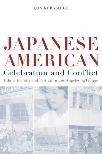 9780520227439: Japanese American Celebration and Conflict: A History of Ethnic Identity and Festival, 1934-1990 (American Crossroads)