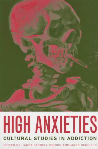 High Anxieties Cltural Studies in Addiction: Brodie, Janet Farrell